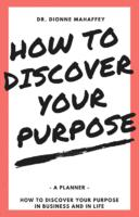 How to Discover Your Purpose Book